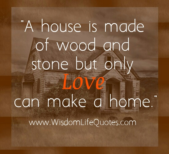 Only Love can make a home