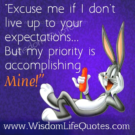 My priority is accomplishing mine