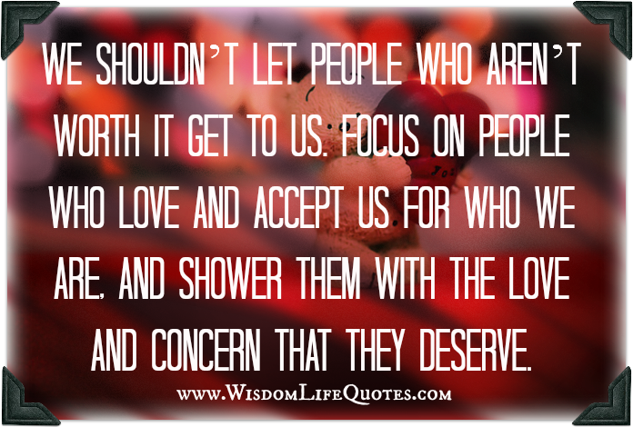 Focus on people who love and accept us