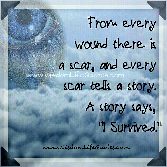 Every wound there is a scar