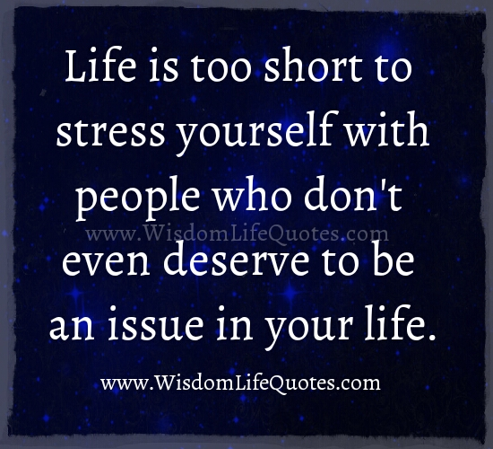 Life is too short to stress yourself