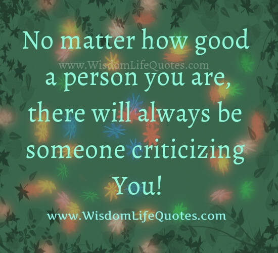 No matter how good a person you are