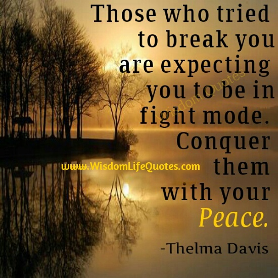 Conquer people with your Peace