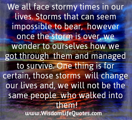 We all face stormy times in our lives